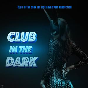 Club in the dark